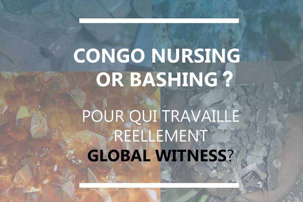 "A PROPOS DU RAPPORT ""CONGO NURSING or BASHING POUR QUI TRAVAILLE REELLEMENT GLOBAL WITNESS?"""